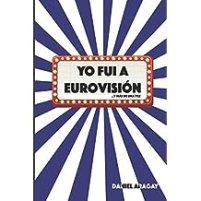 Yo fui a Eurovisión: ...y más de una vez
