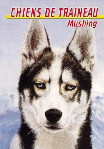 Chiens de traîneau : Mushing [Francia] [DVD]