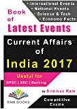 Current Affairs of India 2017: For competitive exams like UPSC, SSC, IAS, Banking, Insurance, Railways, MBA, Defence, State PCS, NDA, CDS, IES, TOFEL, PSU, etc.