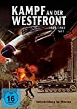 Dokumente der Zeit: Kampf an der Westfront - Entscheidung im Westen - Teil 1: 1939-1941