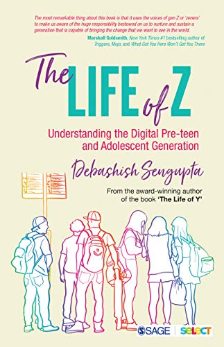 The Life of Z : Understanding the Digital Pre-teen and Adolescent Generation