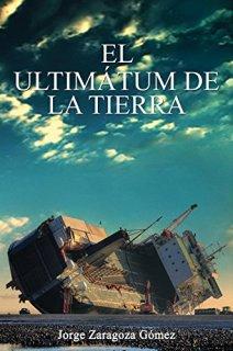 El ultimátum de la Tierra de [Gómez, Jorge Zaragoza]