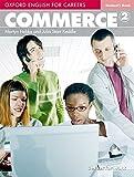 Oxford english for careers. Commerce. Student's book. Per le Scuole superiori. Con espansione online: 2