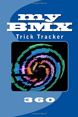 My Bmx: Trick Tracker 360: Volume 7 (Cover Colors 360)