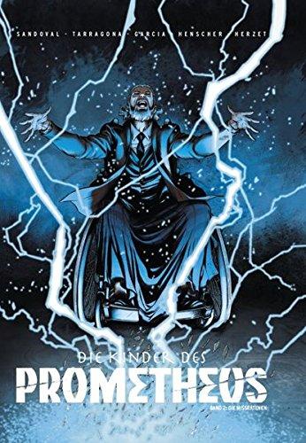 Die Kinder des Prometheus: Bd. 2: Die Missratenen