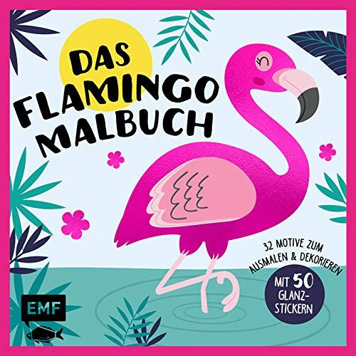 Das Flamingo-Malbuch: 32 Motive zum Ausmalen und Dekorieren - Mit 50 Glanz-Stickern