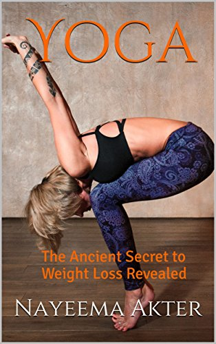 Yoga: The Ancient Secret to Weight Loss Revealed