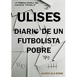 ULISES: Diario de un futbolista pobre
