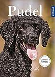 Pudel: Auswahl, Haltung, Erziehung, Beschäftigung (Praxiswissen Hund)