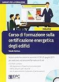 Corso di formazione sulla certificazione energetica degli edifici. Con CD-ROM