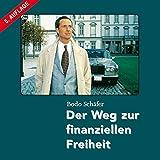 Der Weg zur finanziellen Freiheit (ungekürzte Lesung auf 9 Audio-CDs + 1 Bonus MP3-CD)
