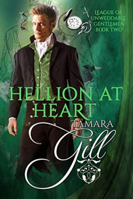 Hellion at Heart (League of Unweddable Gentlemen Book 2) by [Gill, Tamara]