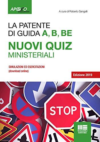 La patente A, B, B-E. Nuovi quiz ministeriali 2019. Con Contenuto digitale per download e accesso on...
