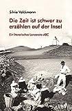 Lanzarote-ABC Literarisches Lanzarote-ABC: Die Zeit ist schwer zu erzählen auf der Insel