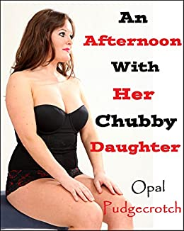 An Afternoon With Her Chubby Daughter Full Figured Fun Bbw Lesbian Erotica