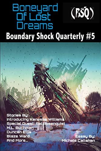Boneyard of Lost Dreams: Boundary Shock Quarterly #5
