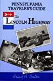 Pennsylvania Traveler's Guide the Lincoln Highway