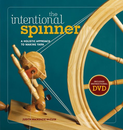 The Intentional Spinner w/DVD: A Holistic Approach to Making Yarn (Book & DVD)