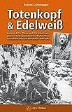 Totenkopf und Edelweiß: General Artur Phleps und die südosteuropäischen Gebirgstruppen der Waffen-SS 1942-1945