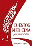 Cuentos Medicina: para sanar el alma
