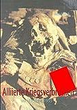 Alliierte Kriegsverbrechen: von 1939 bis 1955