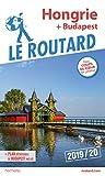 Guide du Routard Hongrie 2019: (+ Budapest)
