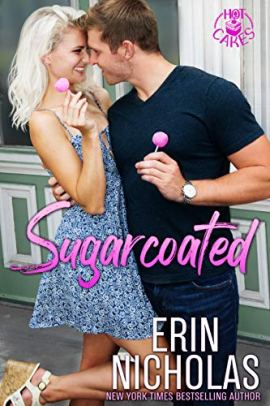 Sugarcoated (Hot Cakes Book 1) by [Nicholas, Erin]