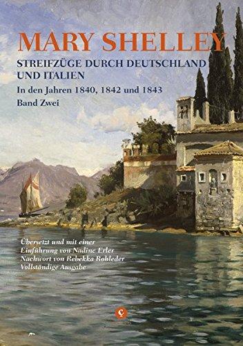 Streifzüge durch Deutschland und Italien: In den Jahren 1840, 1842 und 1843 – Band ZWEI