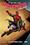 La morte degli Stacy. Spider-Man collection: 18
