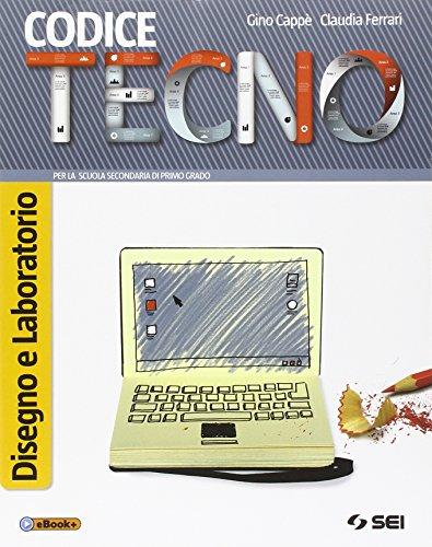 Codice tecno. Disegno e laboratorio-Schede di disegno-Tecnologia. Per la Scuola media. Con DVD