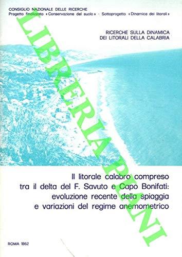 Ricerche sulla dinamica dei litorali della Calabria. Il litorale calabro compreso tra il delta del F. Savuto e Capo Bonifati: evoluzione recente della spiaggia e variazioni del regime anemometrico.