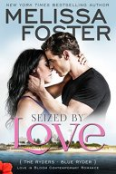 Seized by Love (Love in Bloom: The Ryders, Book 1): Blue Ryder by [Foster, Melissa]