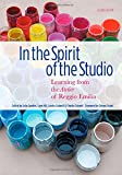 In the Spirit of the Studio: Learning from the Atelier of Reggio Emilia (Early Childhood Education)