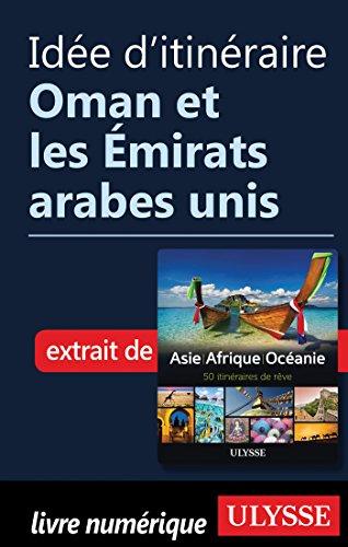 Idée d'itinéraire - Oman et les Emirats arabes unis