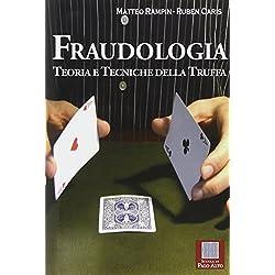 Fraudologia. Teoria e tecniche della truffa