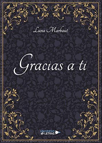 Gracias a ti de Luna Marbaut