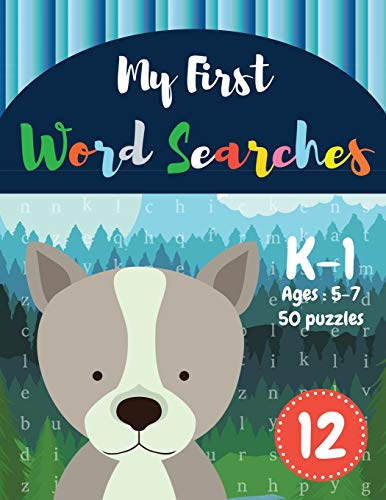 My First Word Searches: 50 Large Print Word Search Puzzles to Keep Your Child Entertained for Hours...