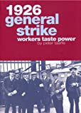 1926 General Strike - Workers Taste Power