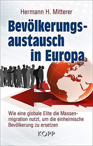 Bevölkerungsaustausch in Europa: Wie eine globale Elite die Massenmigration nutzt, um die einheimische Bevölkerung zu ersetzen