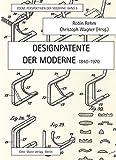 Designpatente der Moderne 1840-1970: 1840-1970 / ZOOM. PERSPEKTIVEN DER MODERNE. BAND 5
