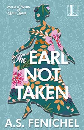 The Earl Not Taken (The Wallflowers of West Lane Book 1) by [Fenichel, A.S.]