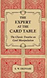 The Expert at the Card Table - The Classic Treatise on Card Manipulation (English Edition)