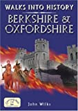 Walks into History: Berkshire and Oxfordshire (Historic Walks) [Lingua Inglese]