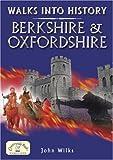 Walks into History: Berkshire and Oxfordshire (Historic Walks)