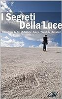 Questo titolo include i due testi:- I Segreti della Luce - Da Zero a Fotoamatore Esperto- I Segreti della Luce (II) - Tecnologia e Ispirazioni
