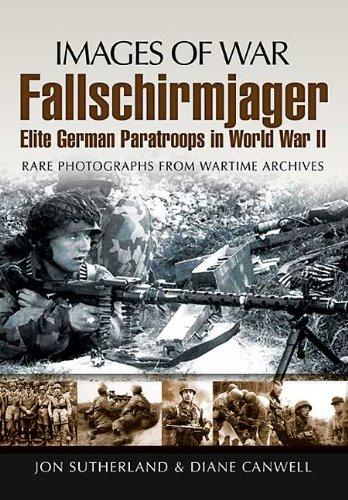 Fallschirmjager: Elite German Paratroops In World War II (Images of War) (English Edition)