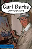[Carl Barks: Coversations] (By: Donald Ault) [published: November, 2010]