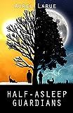 Half-Asleep Guardians (English Edition)