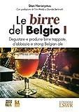 Le birre del Belgio. Degustare e produrre birre trappiste, d'abbazia e strong Belgian ale: 1