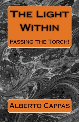 The Light Within: Find Your Reason and Purpose for Being...: Volume 4